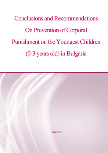 Conclusions and Recommendations on Prevention of Corporal Punishment on the Youngest Children (0-3 years old) in Bulgaria